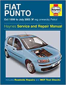 Fiat Punto Petrol Service and Repair Manual: Oct 1999 to