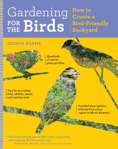 Gardens Butterfly Bird (Gardening for the Birds: How to Create a Bird-Friendly Backyard)