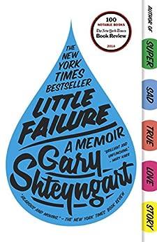 Little Failure: A Memoir by [Shteyngart, Gary]