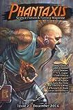 Phantaxis December 2016: Science Fiction & Fantasy Magazine (Volume 2)