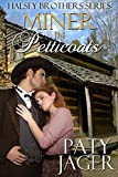 Miner in Petticoats (Halsey Brother Series Book 3)