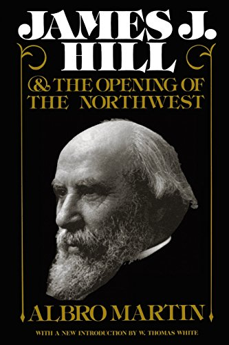James J. Hill & The Opening of the Northwest