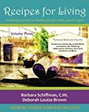 img - for Recipes for Living: A Coloring Journal for Healthy Living in Body, Mind & Spirit (Volume 3) book / textbook / text book