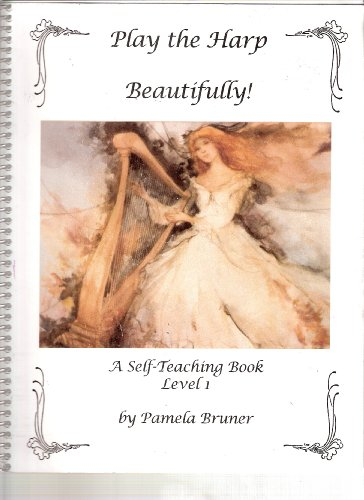 Play the Harp Beautifully! A Self-Teaching Book Level 1 (Harp Notes)