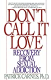 Product review for Don't Call It Love: Recovery From Sexual Addiction