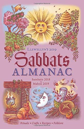Llewellyn's 2019 Sabbats Almanac: Rituals Crafts Recipes Folklore