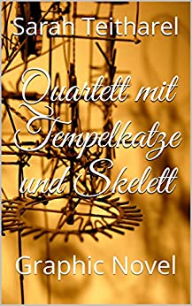 Quartett mit Tempelkatze und Skelett: Graphic Novel (German Edition