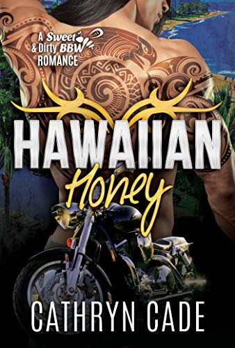 Hawaiian Honey (Sweet & Dirty BBW MC Romance Book 7)