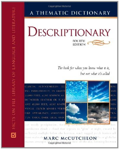 - Descriptionary: A Thematic Dictionary (Facts on File Library of Language and Literature)