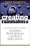 Creating Rainmakers, Ford Harding, 0471920738