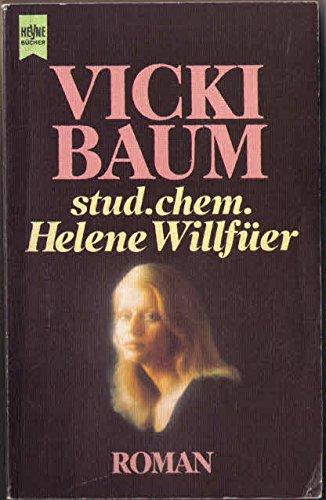 Stud. chem. Helene Willfüer: Roman ()
