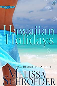 Hawaiian Holidays by [Schroeder, Melissa]