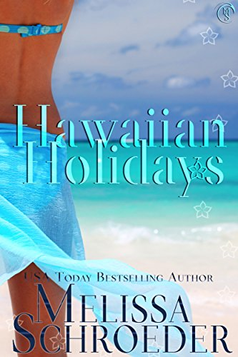 Hawaiian Holidays by [Schroeder, Melissa]