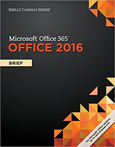 Shelly Cashman Series Microsoft Office 365 2016 Brief Loose Leaf Version 1st Edition