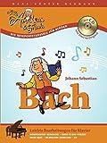 Little Amadeus & Friends: Johann Sebastian Bach. Leichte Bearbeitungen für Klavier. Inkl. CD