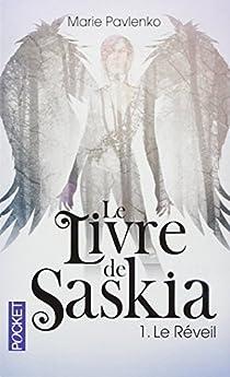 Le livre de Saskia, tome 1 : Le Réveil par Pavlenko