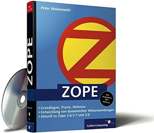 ZOPE: Zope 2.6 und 3.0 entwickeln und einsetzen (Galileo Computing)