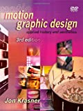 Motion Graphic Design : Applied History and Aesthetics, Krasner, Jon, 0240821130