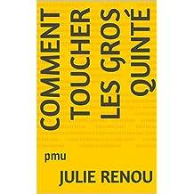 Comment toucher les gros quinté: pmu (French Edition)