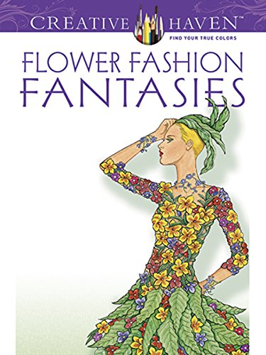 Dover Publications Flower Fashion Fantasies (Creative Haven Coloring Books)