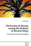 The Practice of Obuntu among the Abaluyia of Western Keny, Lucas Shamala, 3639077016