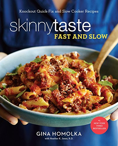 Skinnytaste Fast and Slow: Knockout Quick-Fix and Slow Cooker Recipes: A Cookbook