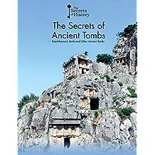The Secrets of Ancient Tombs: Tutankhamun's Tomb and Other Ancient Tombs (Secrets of History)