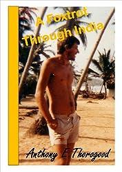 ***A FOXTROT THROUGH INDIA *** (English Edition)
