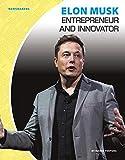 Elon Musk: Entrepreneur and Innovator (Newsmakers)