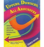 img - for Uppers, Downers, All Arounders 4th Ed. Physical And Mental Effects of Psychoactive Drugs book / textbook / text book