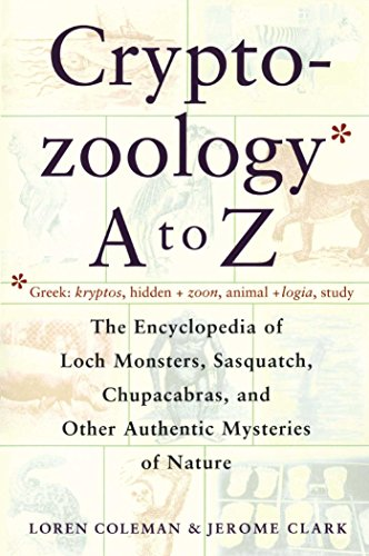 [Cryptozoology A To Z: The Encyclopedia of Loch Monsters, Sasquatch, Chupacabras, and Other Authentic Mysteries of Nature] (Monster Encyclopedia)