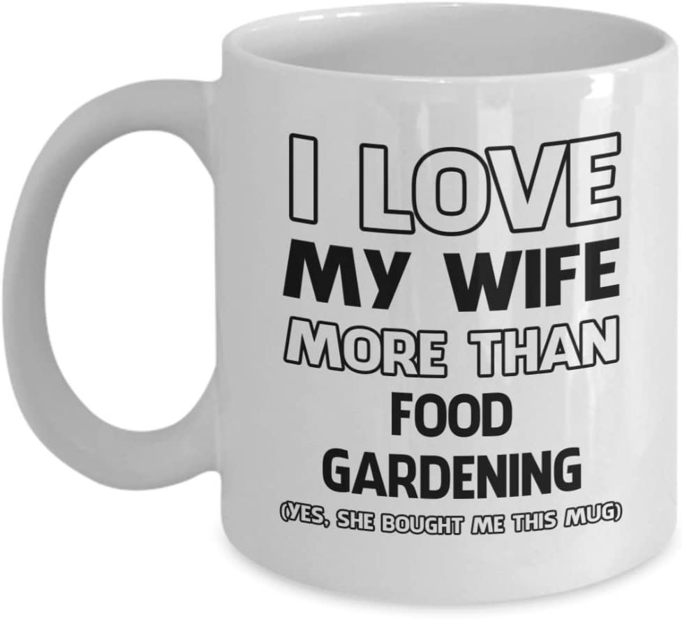 Food Gardening Mug - I Love My Wife More Than - Funny Novelty Ceramic Coffee & Tea Cup Cool Gifts For Men Or Women With Gift Box