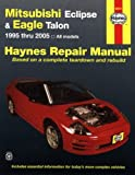 Mitsubishi Eclipse and Eagle Talon 1995 Thru 2005, John H. Haynes, 1563927071