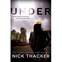 Under: A Post-Apocalyptic Thriller (Relics Singularity Series Book 2)