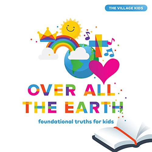 The Village Kids - Over All the Earth 2018