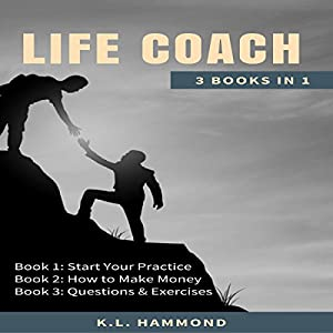 Life Coach: 3 Books in 1 Audiobook