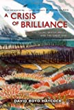 A Crisis of Brilliance, David Haycock and David Boyd Haycock, 190584784X