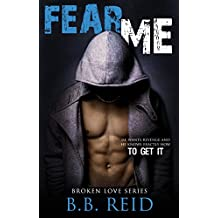 Fear Me (Broken Love Book 1)
