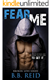 Fear Me (Broken Love Book 1)