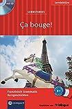 Ça bouge! (Lernstories / Kurzgeschichten): Französisch Grammatik - Niveau B1. Mit Hörbuch (Compact Lernstories)
