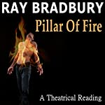 Ray Bradbury's Pillar of Fire: A Theatrical Reading by Bill Oberst Jr. | Ray Bradbury