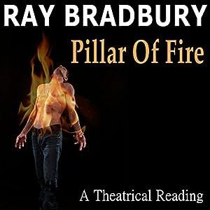 Ray Bradbury's Pillar of Fire Performance