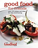 Good Food for Friends, Good Food magazine, 0563487844