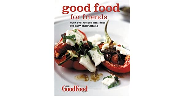 Easy entertaining recipes for friends