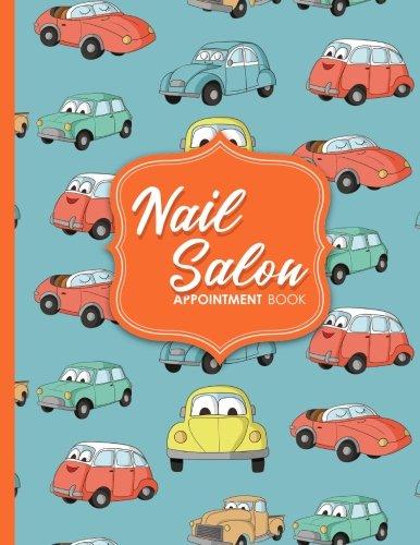 Nail Salon Appointment Book: 2 Columns Appointment List, Appointment Scheduling Book, Easy Appointment Book, Cute Cars & Trucks Cover (Volume 9) PDF