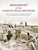Archaeology in the 'Land of Tells and Ruins' : A History of Excavations in the Holy Land Inspired by the Photographs and Accounts of Leo Boer, , 1782972455