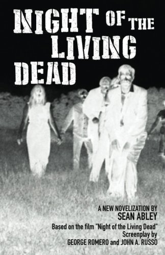 Night of the Living Dead: A new novelization by Sean Abley]()