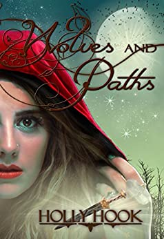 Wolves and Paths (A Twisted Fairy Tale #2) by [Hook, Holly]