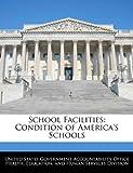 School Facilities: Condition of America's Schools, , 1240728344