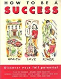 img - for How to be a Success: Discover Your Full Potential book / textbook / text book